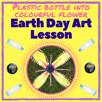 Flowers from plastic bottles: Earth Day art lesson
