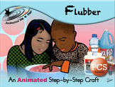 Flubber - Animated Step-by-Step Craft - PCS