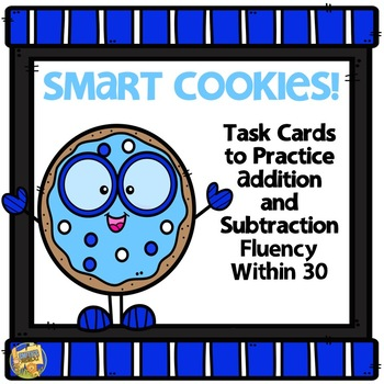 Fluency Addition and Subtraction Within 30 - Smart Cookies - 4 Sets Task Cards