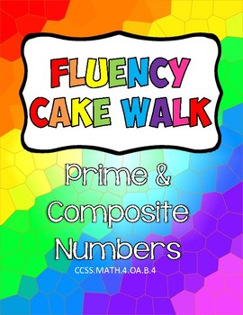 Fluency Cake Walk- Prime & Composite Numbers