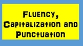 Fluency, Capitalization and Punctuation