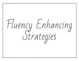 Fluency Enhancing Strategies