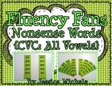 Fluency Fans: Nonsense Words {CVC: All Vowels}