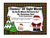 Fluency-HF Sight Words HoHoHo Where Did Santa Go? Oh, Chri
