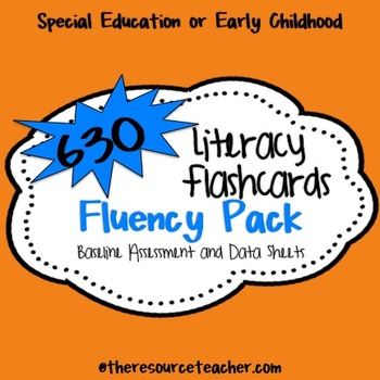 Fluency Pack {630 Literacy Flashcards, Baseline Assessment and Data Sheets}