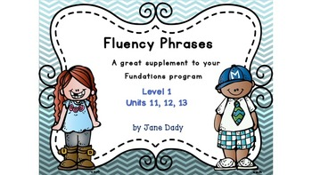 Fluency Phrases Level 1 Units 11,12,13