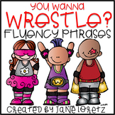 Fluency Phrases (You Wanna Wrestle?)