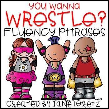 Fluency Phrases (You Wanna Wrestle?)