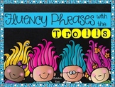 Fluency Phrases with the Trolls
