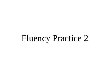 Fluency Practice 2
