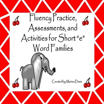 "Fluency Practice, Assessments, and Activities for Short ""e"" Word Families"