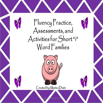 "Fluency Practice, Assessments, and Activities for Short ""i"" Word Families"