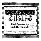Fluency Practice (Kind Commands and Statements Prosody Strips)