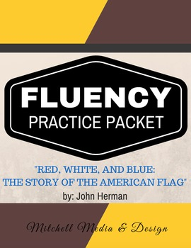 """Fluency Practice Packet - """"Red, White, & Blue: The Story of the American Flag"""""""