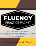"Fluency Practice Packet - ""Red, White, & Blue: The Story of the American Flag"""