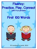 Fluency: Practice, Play, Connect with Fry's Phrases, First 100 Words
