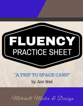 """Fluency Practice Sheet - """"A Trip to Space Camp"""" by Ann Weil"""