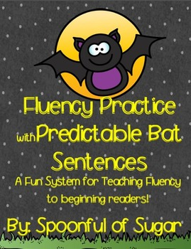 Fluency Practice with Predictable Sentences: Bats (A system to teach fluency!)