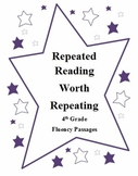 Repeated Reading Worth Repeating - Fluency Practice 4th Grade Level