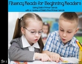 Fluency Reads for Beginning Readers-Primer Set