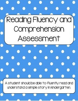 Fluency and Comprehension Assessment for Kindergarten