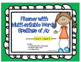 Fluency with Multi-Syllabic Words: Spellings of /k/ Level 4 Lesson 4