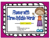 Fluency with Multi-Syllabic Words: Three-Syllable Words: Level 4 Lesson 9