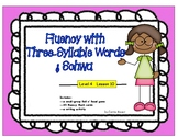 Fluency with Multi-Syllabic Words:Three-Syllable Words & Schwa:Level 4 Lesson 10