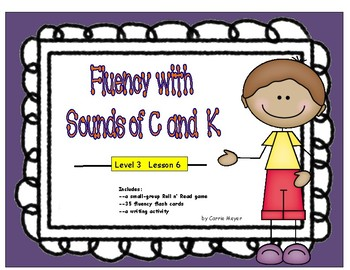 Fluency with Sounds of C and K: Level 3 Lesson 6