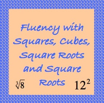 8.EE.2, Fluency with Squares, Cubes, Square Roots, and Cube Roots
