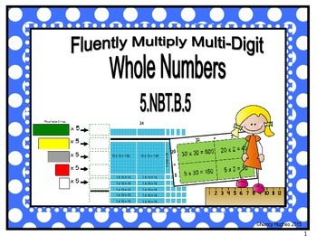Fluently Multiply Multi-Digit Whole Numbers -5.NBT.B.5