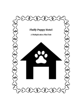 Fluffy Puppy Hotel: A Multiplication Project