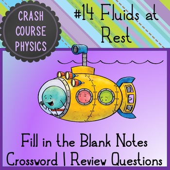 Fluids at Rest (Crash Course Physics Notes #14)
