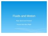 Fluids in motion (fluids, speed, and motion) Presenation a