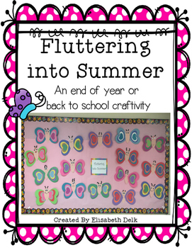 Fluttering into Summer! {An End of Year/Back to School Craftivity Pack}
