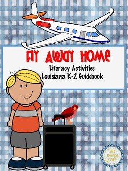 Fly Away Home Literacy Activities for Louisiana K-2 Guidebook
