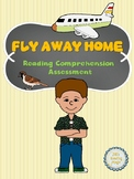 Fly Away Home Reading Comprehension Assessment