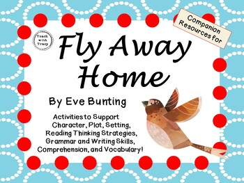 Fly Away Home by Eve Bunting:  A Complete Literature Study!