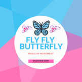 Fly Butterfly - Music in Movement
