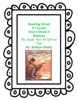 Fly, Eagle, Fly!: An African Tale Reading Street Unit 4 Week 5