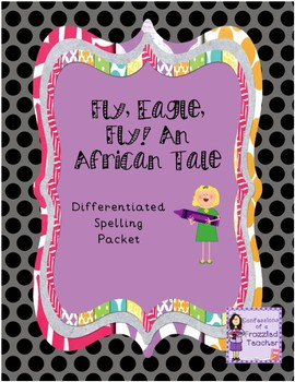Fly, Eagle, Fly! An African Tale Differentiated Spelling (Reading Street)