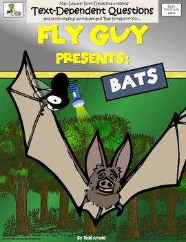 Fly Guy Presents: Bats - Text-Dependent Questions and More!