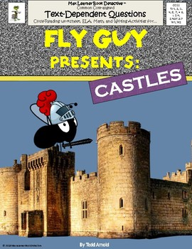 Fly Guy Presents Castles: Text-Dependent Questions and Much More!