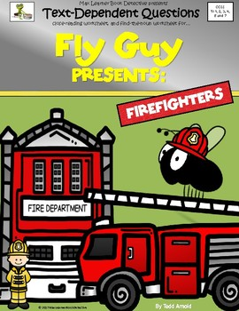 Fly Guy Presents: Firefighters - Text-Dependent Questions and more!