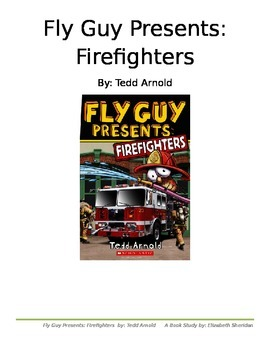 Fly Guy Presents: Firefighters by Tedd Arnold  A Book Study