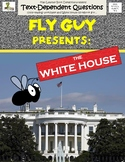 Fly Guy Presents The White House: Text-Dependent Questions and More!