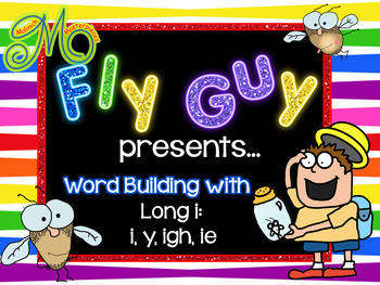 Fly Guy – Word Building with Long Vowel i – y, i, igh, ie