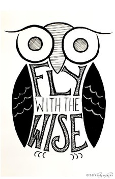 """""""Fly With The Wise"""" Owl Poster B&W"""