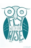 """Fly With The Wise"" Owl Poster Blue"