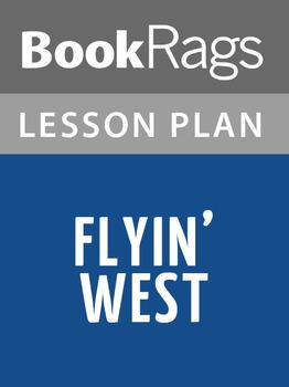 Flyin' West Lesson Plans